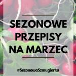 Sezonowa Szmuglerka - MARZEC
