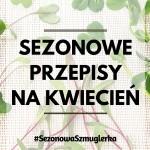 Sezonowa Szmuglerka - KWIECIEŃ