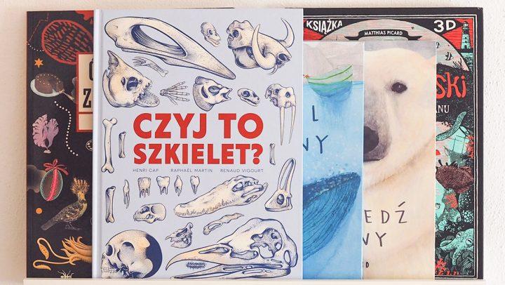 5 pięknych i ciekawych książek dla dzieci, które chcą wiedzieć więcej i więcej…